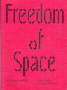 Freedom of Space. 5 Jahre Auszeichnungen an freie Berliner Projekträume und - initiativen. 2012 - 2016 Preis des Berliner Senats erhalten