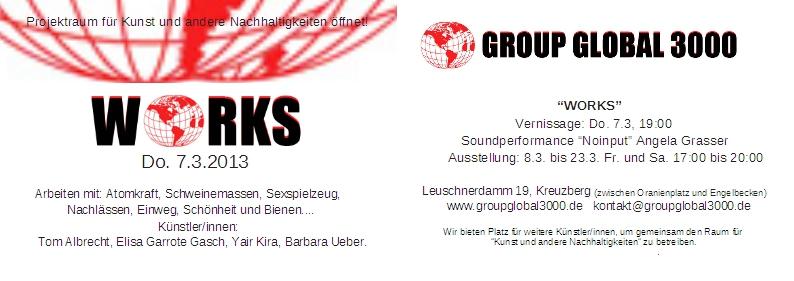 Group global öffnet 7.3..2013. Werke von Tom Albrecht, Elisa Garrote Gasch, Yair Kira, Barbara Ueber